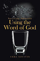 Surviving Adversity Using the Word of God