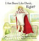 I Am Brave Like David Right?