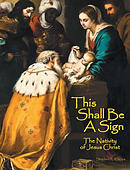 This Shall Be A Sign  : The Nativity of Jesus Christ