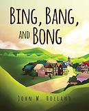 Bing, Bang, and Bong