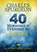40 Mornings and Evenings in Psalms