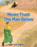 Never Trust the Man Below