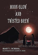 Moon Glow and Twisted Brew: Book Two