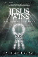 Jesus Wins : The End Times Are Better Than You Think