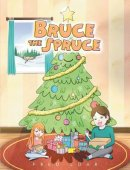 Bruce the Spruce