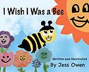 I Wish I Was a Bee