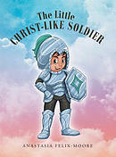 The Little Christ-Like Soldier