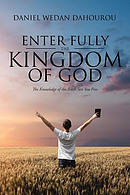 Enter Fully the Kingdom of God: The Knowledge of the Truth Sets You Free