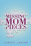 Missing Mom Pieces