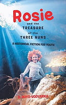 Rosie and the Treasure of the Three Nuns: A Historical Fiction for Youth