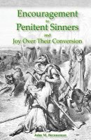 Encouragement to Penitent Sinners: and Joy Over Their Conversion