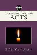 Acts: A New Testament Commentary