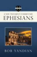 Ephesians: A New Testament Commentary