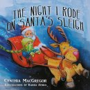 The Night I Rode on Santa's Sleigh