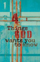 Four Things God Wants You Pack of 25 Tracts