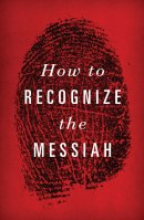 How To Recognize The Messiah (Pack Of 25)