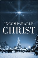 Incomparable Christ (Pack Of 25)