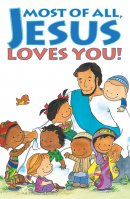 Most Of All Jesus Loves You Tracts - Pack Of 25