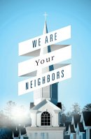 We Are Your Neighbors (Pack Of 25)