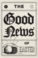 The Good News Of Easter (Pack Of 25)
