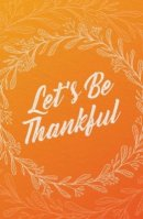 Let's Be Thankful (Pack of 25)