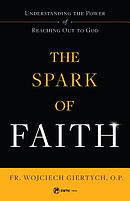 The Spark of Faith: Understanding the Power of Reaching Out to God
