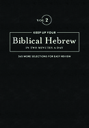 Keep Up Your Biblical Hebrew In Two Minutes A Day Vol. 2