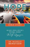 Hope Prevails Bible Study: Insights from a Doctor's Personal Journey Through Depression