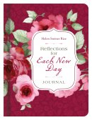 Reflections for Each New Day Journal: Inspiration from the Poetry of Helen Steiner Rice