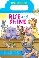 Rise and Shine: Sing-A-Story Book with CD