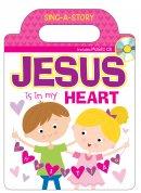 Jesus Is In My Heart Sing-A-Story Book w/CD