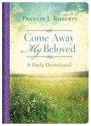 Come Away My Beloved Daily Devotional