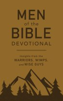 Men of the Bible Devotional: Insights from the Warriors, Wimps, and Wise Guys