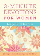 3-Minute Devotions for Women Large Print Edition: 90 Inspirational Readings for Her Heart
