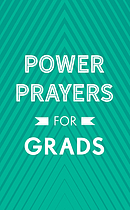Power Prayers for Grads