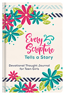 Every Scripture Tells a Story Devotional Thought Journal for Teen Girls