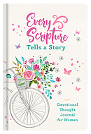 Every Scripture Tells a Story Devotional Thought Journal for Women
