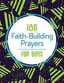180 Faith-Building Prayers for Boys