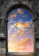 Dear Heavenly Father... Personal Prayer Journal with Devotional