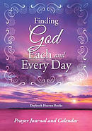 Finding God Each and Every Day. Prayer Journal and Calendar.