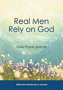 Real Men Rely on God Daily Prayer Journal