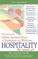 Hospitality--The Sacred Art: Discovering the Hidden Spiritual Power of Invitation and Welcome