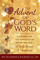 The Advent of God's Word: Listening for the Power of the Divine Whisper--A Daily Retreat and Devotional