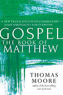 Gospel--The Book of Matthew: A New Translation with Commentary--Jesus Spirituality for Everyone
