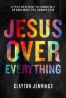 Jesus Over Everything Audio Book