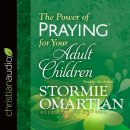 Power Of Praying For Your Adult Children, The, CD
