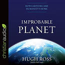 Improbable Planet: How Earth Became Humanity's Home