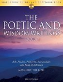 The Poetic and Wisdom Writings BOOK 1: Bible Study Guides and Copywork Book  - (Job, Psalms, Proverbs, Ecclesiastes and Song of Solomon) - Memorize th