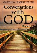 Conversations with God: Book 1