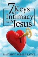 7 Keys to Intimacy with Jesus